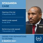 Ntaganda Case: ICC Trial Chamber VI to deliver reparations order on 8 March 2021- Practical information